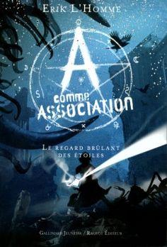 A Comme Association, Tome 8 : Le Regard Brûlant des Étoiles de Pierre Bottero et Erik L'Homme (lu : 05/09/2015)