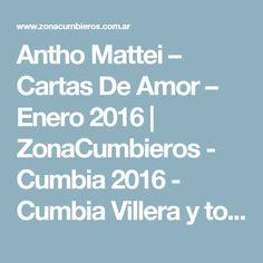 Antho Mattei – Cartas De Amor – Enero 2016 | ZonaCumbieros - Cumbia 2016 - Cumbia Villera y toda la movida tropical.