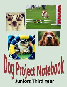 Dog Project Notebook Juniors Third Year https://docs.google.com/file/d/0ByjSmAuxW7FvY0M5UEEtNzVzUUk/edit
