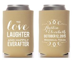 Love Laughter and Happily Ever After Wedding Favors Personalized Wedding Favors Customized Wedding Can Coolers Khaki Wedding Favors 1071 by SipHipHooray