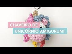 Chaveiro de Unicórnio de Crochê - YouTube