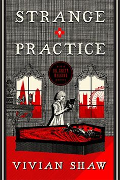 #CoverReveal  Strange Practice (Dr. Greta Helsing, #1) by Vivian Shaw