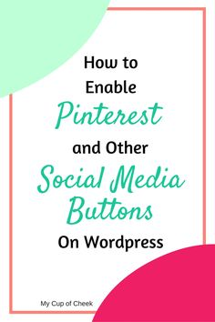 How to Enable Pinterest and other Social Media Buttons on WordPress via www.m