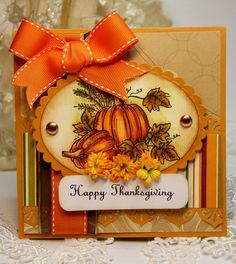 handmade Happy Thanksgiving card ... ich fall colors ... Fall pumpkins beautifully colored ... luscious orange bow ... great card!!