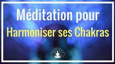 Méditation pour Activer et Harmoniser ses CHAKRAS Cédric Michel