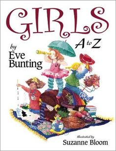 """A clever alphabet book about girls by the great Eve Bunting. """"Lupe's a ibrarian, Maria meditates, Olive operates. Eve Bunting, Z Book, Mighty Girl, Look Girl, Smart Girls, Girls Image, Material Girls, Girl Scouts, Girl Power"""