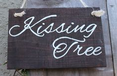 """""""kissing tree"""" rustic wedding wooden sign"""