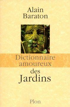 Dictionnaire amoureux des jardins de Alain Baraton, http://www.amazon.fr/dp/2259208568/ref=cm_sw_r_pi_dp_V.kprb1X62YDS