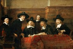 Rembrandt van Rijn - The abbots of the cloth dyer guild...wonderful painting and have been lucky enough to view it.