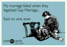 Gay marriage/straight marriage. It's the same fucking thing. DUH!
