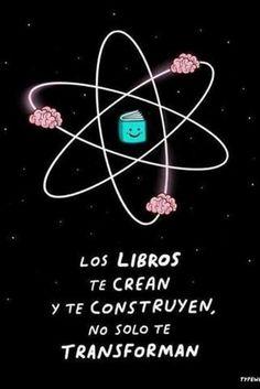 Los libros te crean y te construyen, no solo te transforman. I Love Books, Books To Read, My Books, More Than Words, Spanish Quotes, English Quotes, Conte, Love Reading, Book Quotes