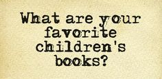 What are some of your favorite children's books?