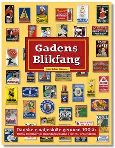 Danske emaljeskilte gennem 100 år Endelig udgivelsesdato på Gadens Blikfang: uge 14 i 2016.