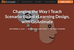 Go Animate - Changing the Way I teach Scenario-Based eLearning Design with GoAnimate - Mike Schwind