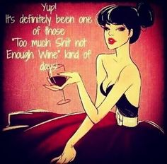 It's definitely been one of those 'too much shit not enough wine' kind of days. Only a wino would understand Coffee Wine, Wine Wednesday, Wednesday Humor, Friday Meme, Monday Humor, Wednesday Motivation, In Vino Veritas, Wine Time, Enough Is Enough