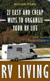 Free Kindle Book -  [Sports & Outdoors][Free] RV Living: 27 Easy And Cheap Ways To Organize Your RV Life: (RV Living for beginners, Motorhome Living, rv living in the 21st century) (rv buying guide, ... rv travel guide, rv trips, rv full time) Check more at http://www.free-kindle-books-4u.com/sports-outdoorsfree-rv-living-27-easy-and-cheap-ways-to-organize-your-rv-life-rv-living-for-beginners-motorhome-living-rv-living-in-the-21st-century-rv-buying-guide-rv-travel-gui/