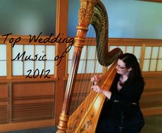 The most popular wedding ceremony music of 2012 ~ lots of ideas for unique music for your wedding processionals, unity ceremony, and recessional!    http://www.theclassicharpist.com