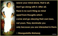 Nisargadatta Maharaj - Leave your mind alone #Thought #obey