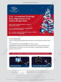Company:    Cosmopolitan Hotels   Subject:    2 for 1 on selected Christmas Party Nights at the Erskine Bridge Hotel             INBOXVISION is a global database and email gallery of 1.5 million B2C and B2B promotional emails and     newsletter templates, providing email design ideas and email marketing intelligence http://www.inboxvision.com/blog