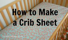 Use this when it's time. How to Make a Crib Sheet - TheRibbonRetreat.com