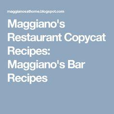 Maggiano's Restaurant Copycat Recipes: Maggiano's Bar Recipes