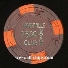 Las Vegas Casino Chip of the Day is a $5 Nashville Nevada Club 1st issue from the early 60's.  You can order it here http://www.all-chips.com/ChipDetail.php?ChipID=17225
