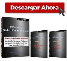 Descargar el Sistema de Seducción Subliminal - http://sistemaseduccionsubliminal.net/sistema-de-seduccion-subliminal-descargar/