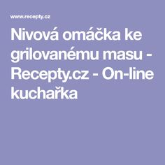 Nivová omáčka ke grilovanému masu - Recepty.cz - On-line kuchařka