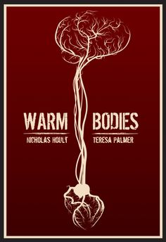 Warm Bodies (2013). Directed by Johnathan Levine. Staring Nicholas Holt, Theresa Palmer, Rob Corddry & John Malcovich.