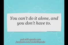 You can't do it alone, and you don't have to.