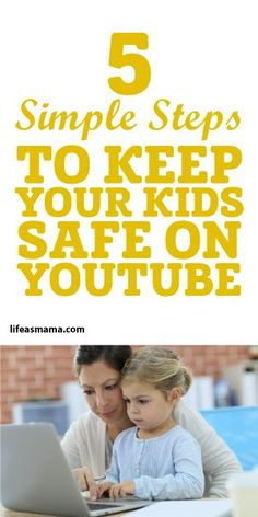 5 Simple Steps To Keep Your Kids Safe On YouTube