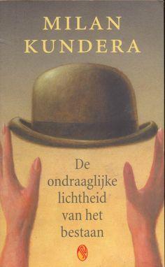 Kundera, Milan | De ondraaglijke lichtheid van het bestaan Book Cover Art, Book Art, Book Covers, Books To Read, My Books, The Last Kingdom, Great Books, So Little Time, Reading
