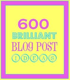 600 brilliant blog post ideas. Stuck for what to blog about?…