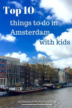 Our top 10 things to do in Amsterdam with kids All our favourites from cultural trips fun child centred activities We have rainy day options too Amsterdam With Kids, Amsterdam Things To Do In, Amsterdam Travel, Amsterdam Souvenirs, Amsterdam City, Amsterdam Netherlands, Destination Voyage, European Destination, European Travel