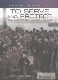 To Serve and Protect -  Learn all about the history of policing.