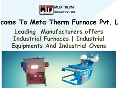 . Meta Therm Furnace Pvt. Ltd is a leading Oven Manufacturers In India. We have a wide range of products basis on different requirements. Our products are made with advanced technology that provides you the long term durability. We offer high quality products at a very affordable price.