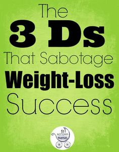Three things that could be sabotaging weight-loss --- and how to combat them! | Fit Bottomed Mamas