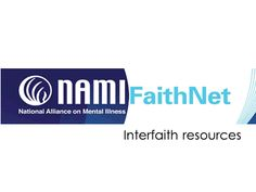 NAMI FaithNet is a network of NAMI members and friends dedicated to promoting caring faith communities and promoting the role of faith in recovery for individuals and families affected by mental illness. This site is a reflection of a closer partnership between NAMI, NAMI State Organizations and NAMI Affiliate leaders.