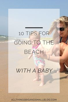 Going to the beach with baby is a totally different time than pre-baby. It doesn't have to be stressful though! We love going to the beach with our children and have some great tips to make it the best time and easiest! Read what has worked for us and other parenting tips & tricks at All Things Big and Small.