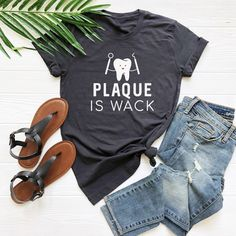 Plaque is wack shirt dental squad tshirt dentist shirt dentist gifts dental student gifts funny dentist gifts dental hygienist tops dental . Funny Graphic Tees, Funny Shirts, Tee Shirts, Steve Jobs, Top Dental, Dental Care, Neuer Job, Gifts For Dentist, Sister Shirts