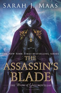 The Assassins Blade - The Throne of Glass Prequel novellas, by Sarah Maas