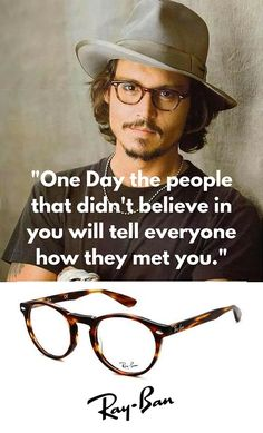 """Happy Birthday Johnny Depp """"One Day the people that didn't believe in you will tell everyone how they met you."""" #Quote #RayBan. Find #JohnnyDepp Ray-Ban Icon sunglasses at http://www.visiondirect.com.au/designer-eyeglasses/Ray-Ban/Ray-Ban-RX5283-Icons-2144-164098.html"""