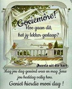 Morning Greetings Quotes, Good Morning Messages, Good Morning Wishes, Afrikaanse Quotes, Goeie Nag, Goeie More, Good Night Quotes, Jesus Is Lord, Qoutes