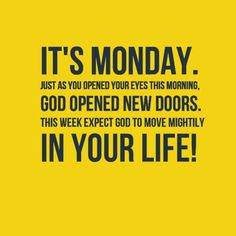 God will work in your favor, if you trust in Him. Have a new outlook on life! Have a blessed week. Monday Inspirational Quotes, Happy Monday Quotes, Monday Morning Quotes, Great Quotes, Positive Quotes, Afternoon Quotes, Motivational Quotes, Monday Humor, Monday Blessings