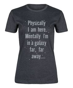 Look what I found on #zulily! Heather Charcoal 'Mentally I'm In A Galaxy' Fitted Tee #zulilyfinds