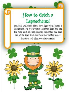 This is a fun writing activity in which your students can write about how to catch a leprechaun! I do this writing with my first graders every year...