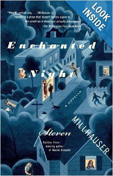 Enchanted Night: A Novella: Steven Millhauser: 9780375706967: Amazon.com: Books