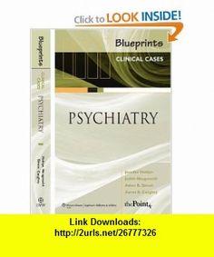 Blueprints Clinical Cases in Psychiatry (9781405104968) Jennifer Hoblyn, Judith Neugroschl, Asher B. Simon, Aaron B. Caughey , ISBN-10: 1405104961  , ISBN-13: 978-1405104968 ,  , tutorials , pdf , ebook , torrent , downloads , rapidshare , filesonic , hotfile , megaupload , fileserve