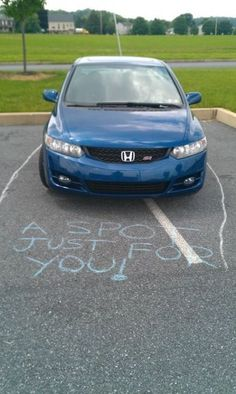 a parking spot just for you, bad driver. Going to start carrying chalk round with me for this :-P