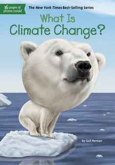 What is climate change? by Gail Herman. (New York, New York : Penguin Workshop, an imprint of Penguin Random House, Climate Change Pdf, Climate Change Meaning, About Climate Change, What Is Climate, Book Of Changes, Feminist Books, Political Issues, Penguin Random House, Greenhouse Gases